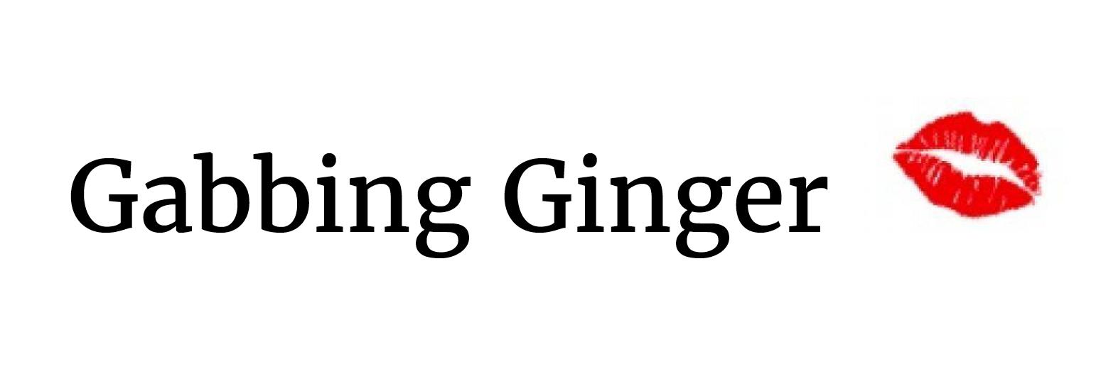 Gabbing Ginger